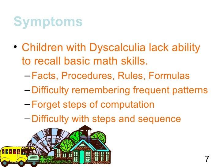 6; 7. Symptoms• Children with Dyscalculia ...