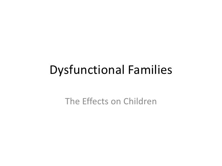 dysfunctional families jpg cb  dysfunctional families<br >the effects