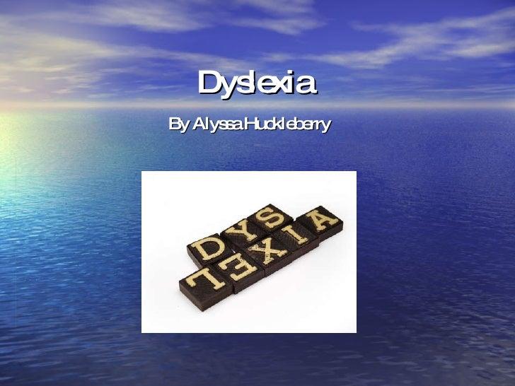 Dyslexia By Alyssa Huckleberry