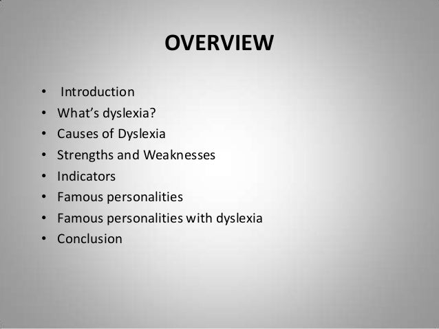 causes of dyslexia Dyslexia can be helped with medication there is no medication to help with  dyslexia as many as 40% of kids with dyslexia also have attention.
