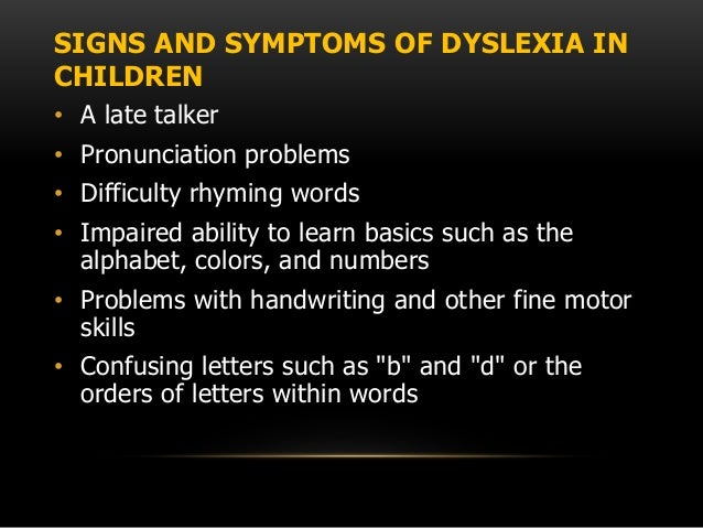 dyslexia symptoms Dyslexia is the neurological disorder of learning disability which primarily affects reading, writing and speaking abilities the following write-up on the symptoms, causes and types of dyslexia will help you understand this learning problem in children clearly.