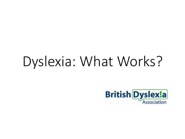 Dyslexia: What Works?