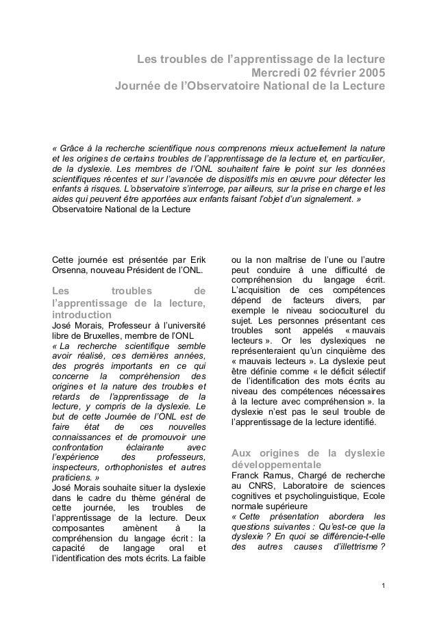 Les troubles de l'apprentissage de la lecture  Mercredi 02 février 2005  Journée de l'Observatoire National de la Lecture ...