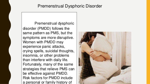 Dysmenorrhoea and premenstrual syndrome