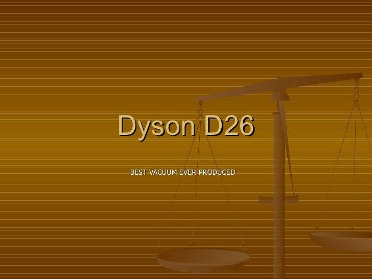 Dyson D26 BEST VACUUM EVER PRODUCED