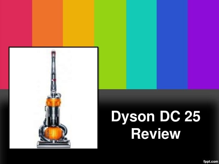 Dyson DC 25  Review