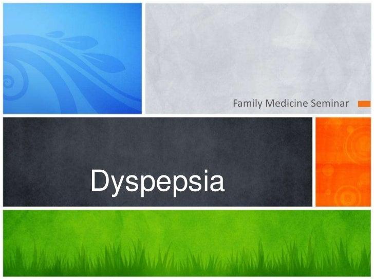 Family Medicine SeminarDyspepsia