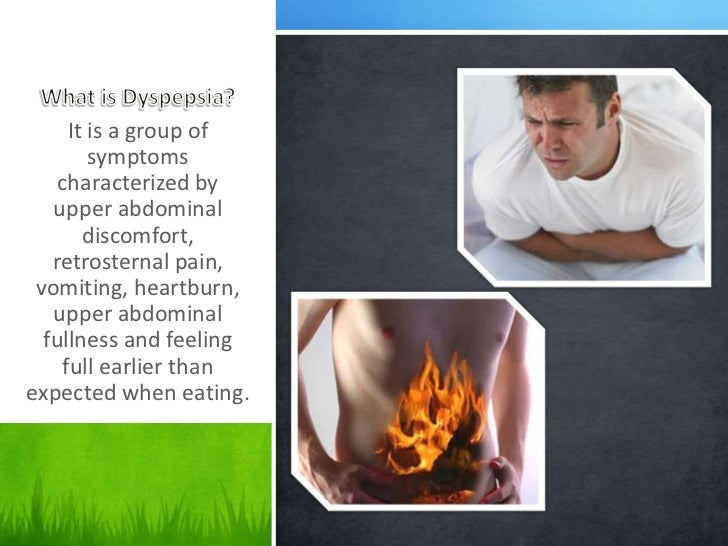 It is a group of        symptoms    characterized by   upper abdominal       discomfort,   retrosternal pain, vomiting, he...