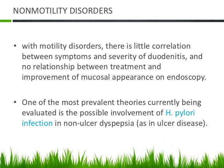 PSYCHOSOCIAL FACTORS  • Patients with nonulcer dyspepsia are more likely to have symptoms of    anxiety and depression tha...