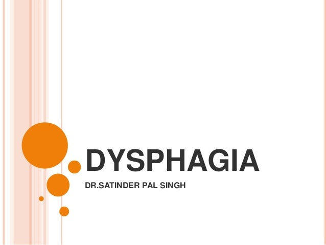 DYSPHAGIA DR.SATINDER PAL SINGH