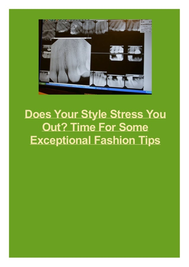 Does Your Style Stress You Out? Time For Some Exceptional Fashion Tips
