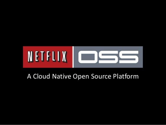 A Cloud Native Open Source Platform
