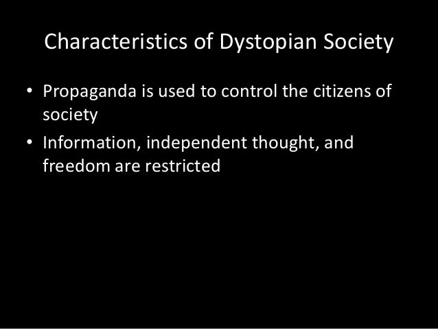 what are the characteristics of a dystopian society