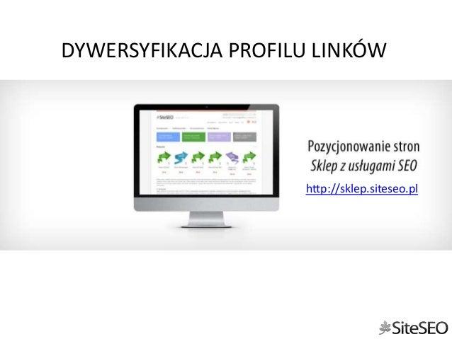 http://sklep.siteseo.pl DYWERSYFIKACJA PROFILU LINKÓW