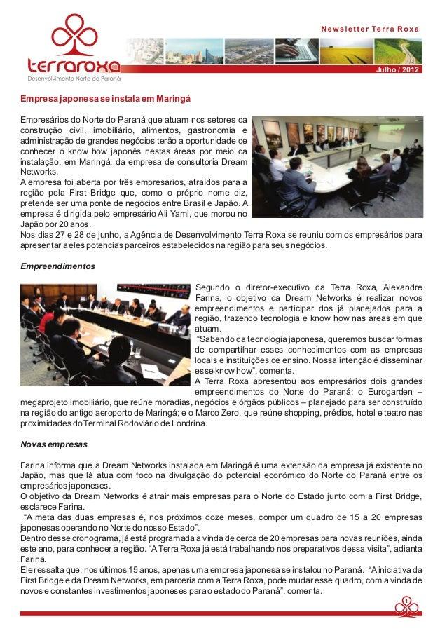 Julho / 2012  Empresa japonesa se instala em Maringá  Empresários do Norte do Paraná que atuam nos setores da  construção ...