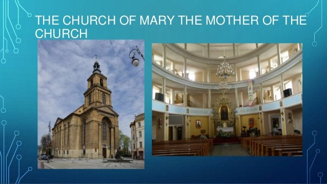 THE CHURCH OF MARY THE MOTHER OF THE CHURCH