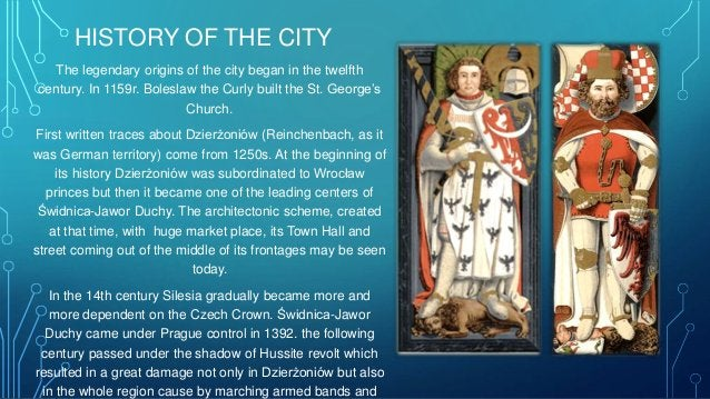 HISTORY OF THE CITY The legendary origins of the city began in the twelfth century. In 1159r. Boleslaw the Curly built the...