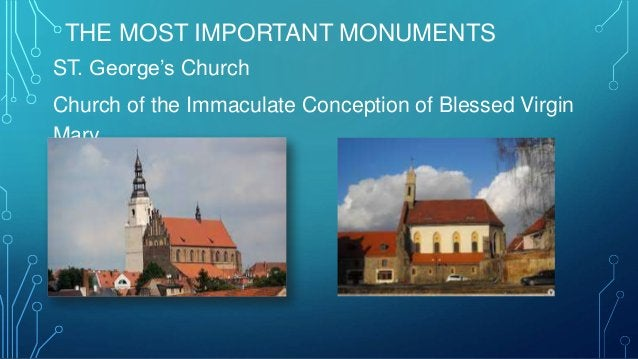 THE MOST IMPORTANT MONUMENTS ST. George's Church Church of the Immaculate Conception of Blessed Virgin Mary
