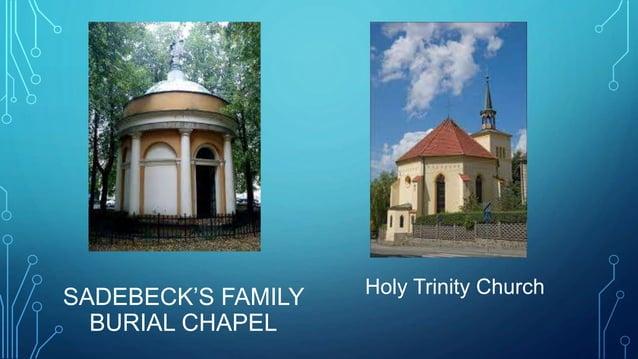 SADEBECK'S FAMILY BURIAL CHAPEL Holy Trinity Church