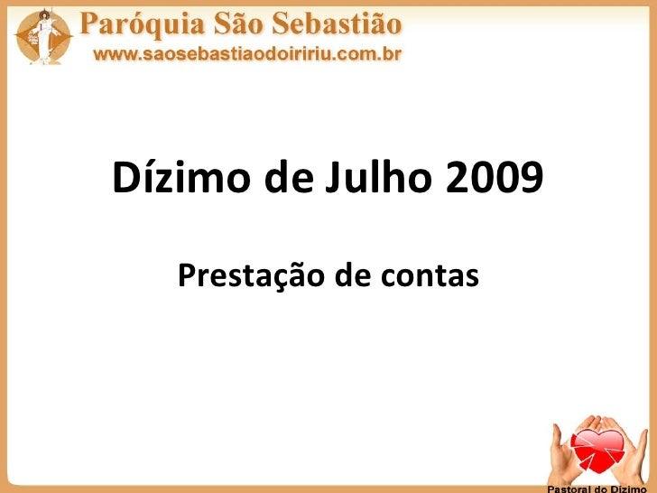 Dízimo de Julho 2009 Prestação de contas