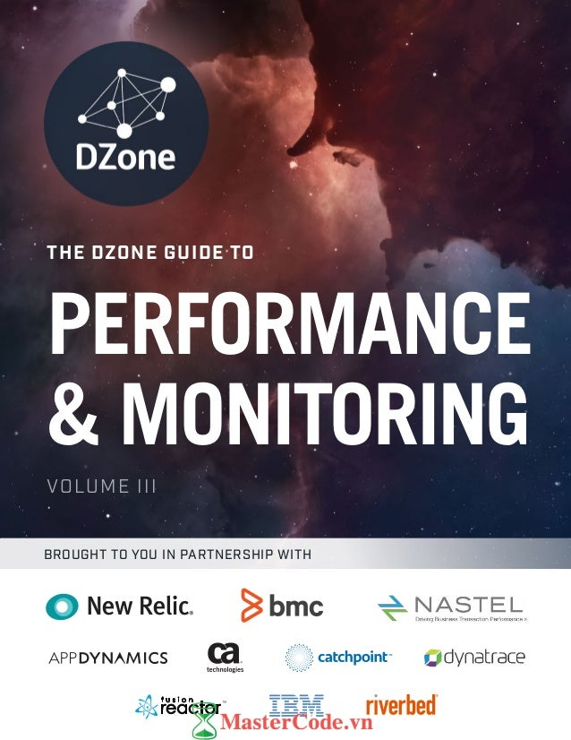 BROUGHT TO YOU IN PARTNERSHIP WITH THE DZONE GUIDE TO VOLUME III PERFORMANCE & MONITORING