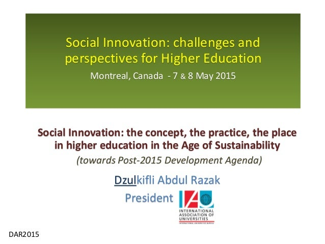 DAR2015 Social Innovation: the concept, the practice, the place in higher education in the Age of Sustainability Dzulkifli...