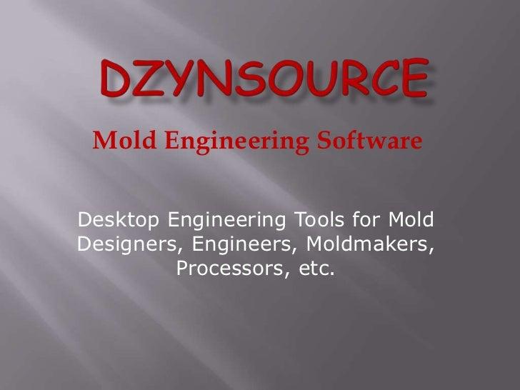 Mold Engineering SoftwareDesktop Engineering Tools for MoldDesigners, Engineers, Moldmakers,         Processors, etc.