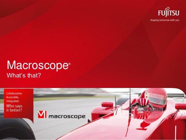 Macroscope® What's that?