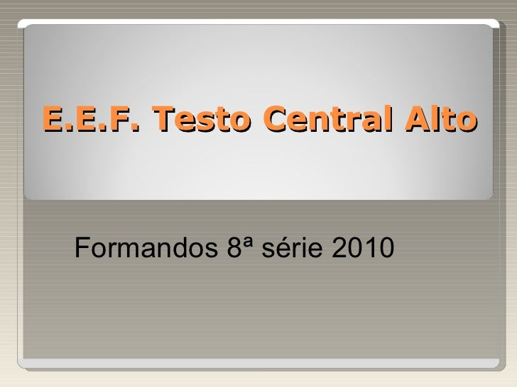 E.E.F. Testo Central Alto Formandos 8ª série 2010