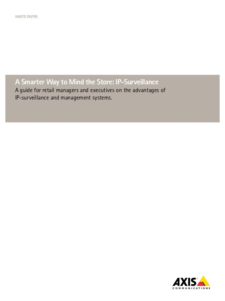 White papera Smarter Way to Mind the Store: ip-SurveillanceA guide for retail managers and executives on the advantages of...