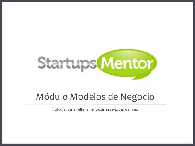 Módulo Modelos de Negocio Tutorial para rellenar el Business Model Canvas