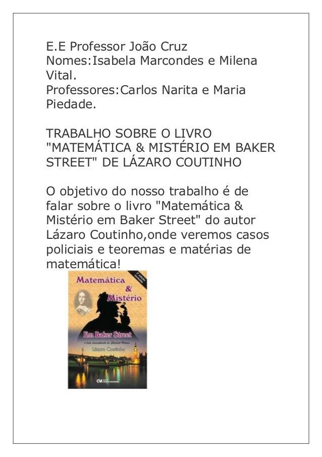 E.E Professor João Cruz Nomes:Isabela Marcondes e Milena Vital. Professores:Carlos Narita e Maria Piedade. TRABALHO SOBRE ...