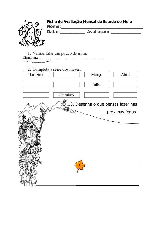 Ficha de Avaliação Mensal de Estudo do Meio Nome:______________________________ Data: _________ Avaliação: ___________ 1. ...