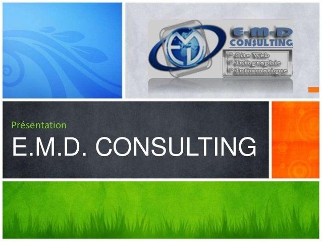 Présentation E.M.D. CONSULTING