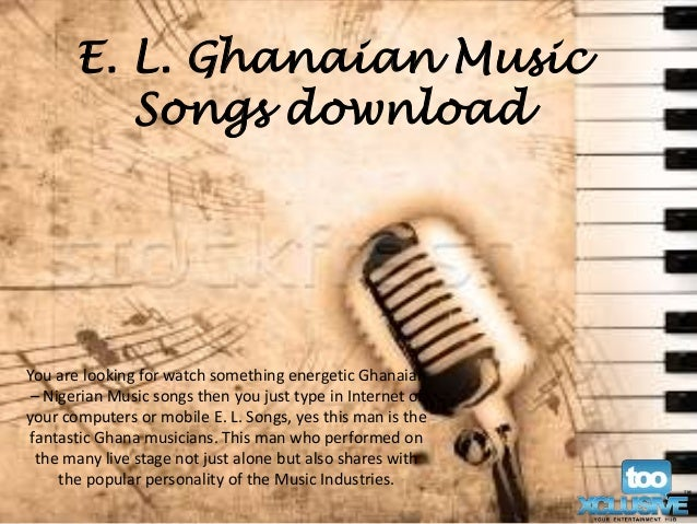 E  L  Ghanaian Music Songs download