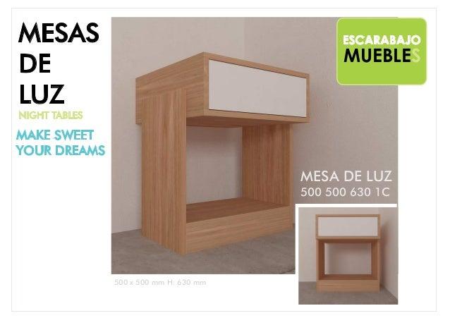 MESA DE LUZ 500 500 630 1C 500 x 500 mm H: 630 mm MUEBLES ESCARABAJOMESAS DE LUZ NIGHT TABLES