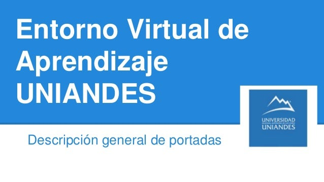 Entorno Virtual de Aprendizaje UNIANDES Descripción general de portadas