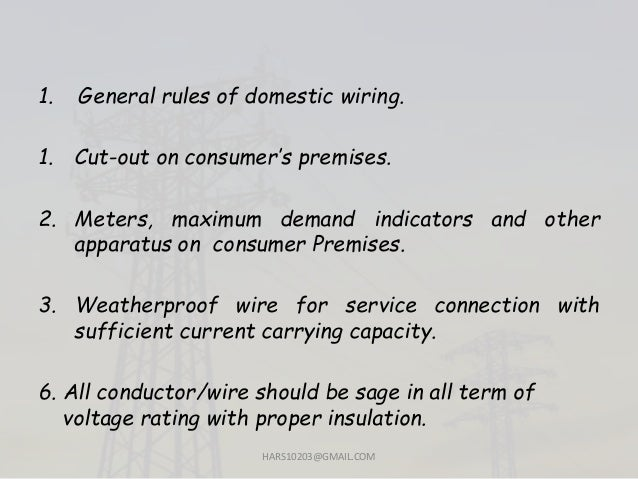 1. General rules of domestic wiring. 1. Cut-out on consumer's premises. 2. Meters, maximum demand indicators and other app...
