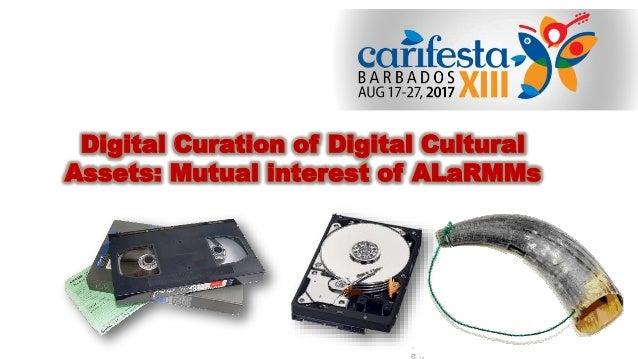 Digital Curation of Digital Cultural Assets: Mutual interest of ALaRMMs