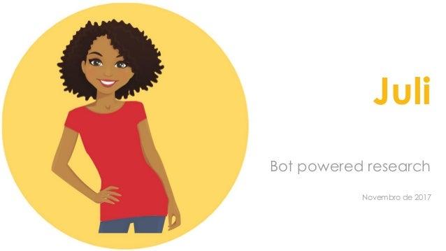 Juli Bot powered research Novembro de 2017