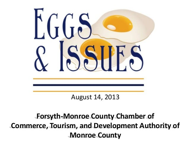 August 14, 2013 Forsyth-Monroe County Chamber of Commerce, Tourism, and Development Authority of Monroe County