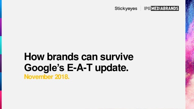 How brands can survive Google's E-A-T update. November 2018.