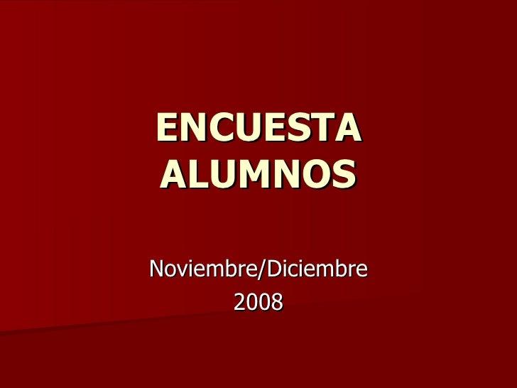 ENCUESTA ALUMNOS Noviembre/Diciembre 2008