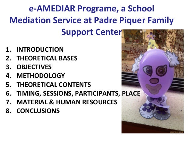 e-AMEDIAR Programe, a School Mediation Service at Padre Piquer Family             Support Center1.   INTRODUCTION2.   THEO...