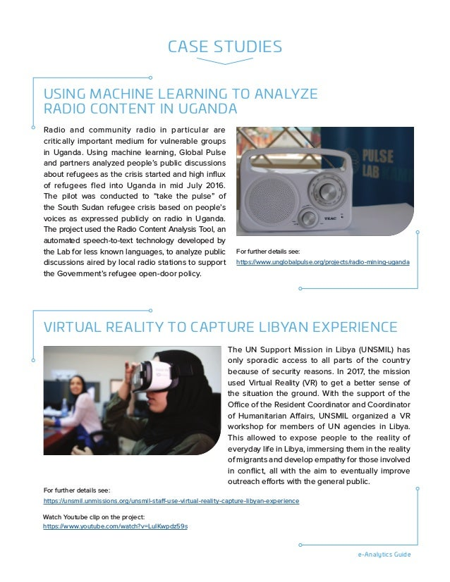 e-Analytics Guide CASE STUDIES USING MACHINE LEARNING TO ANALYZE RADIO CONTENT IN UGANDA VIRTUAL REALITY TO CAPTURE LIBYAN...