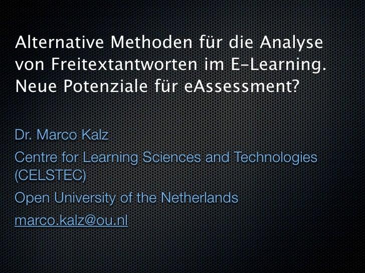Alternative Methoden für die Analyse von Freitextantworten im E-Learning. Neue Potenziale für eAssessment?  Dr. Marco Kalz...
