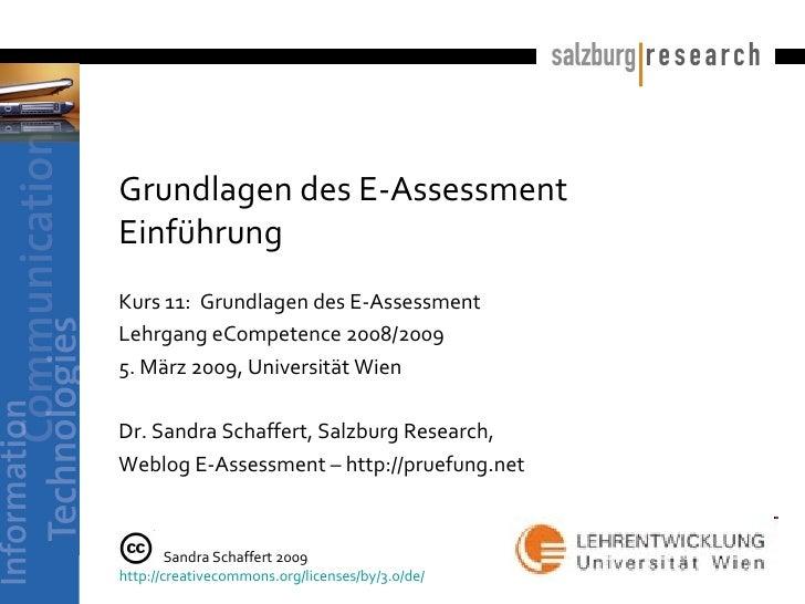 Grundlagen des E-Assessment Einführung Kurs 11:  Grundlagen des E-Assessment Lehrgang eCompetence 2008/2009 5. März 2009, ...