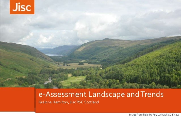 Grainne Hamilton, Jisc RSC Scotland e-Assessment Landscape andTrends Image from flickr by Roy Lathwell CC BY 2.0