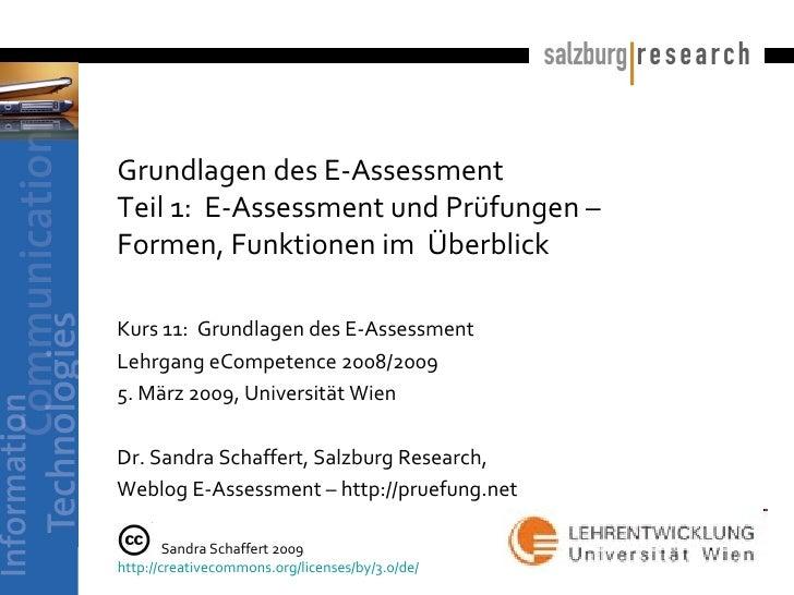Grundlagen des E-Assessment Teil 1:  E-Assessment und Prüfungen –  Formen, Funktionen im  Überblick   Kurs 11:  Grundlagen...