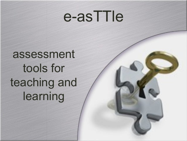 e-asTTle assessment tools for teaching and learning
